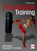Thai-Boxen Training - Solotraining, Programme, Techniken