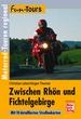 Zwischen Rhön und Fichtelgebirge - Motorrad-Touren regional