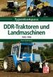 DDR-Traktoren und Landmaschinen  - 1945-1990