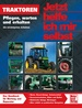 Traktoren - Pflegen, warten und erhalten