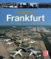 Flughafen Frankfurt  - Drehkreuz Europas