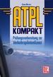 ATPL kompakt - Prüfungsvorbereitung zur Verkehrspilotenlizenz