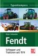 Fendt  - Schlepper und Traktoren seit 1974