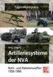 Artilleriesysteme der NVA - Rohr- und Raketenwaffen 1956 -1990