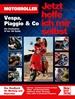 Motorroller - Vespa, Piaggio & Co - Die Zweitakter 50 bis 180 Kubik