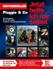 Motorroller Piaggio & Co.  - Die Viertakter 50 bis 500 Kubik