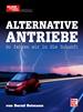 Alternative Antriebe - So fahren wir in die Zukunft