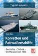 Korvetten und Patrouillenschiffe - Geschichte - Technik - Schiffsklassen seit 1945