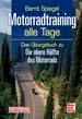 Motorradtraining alle Tage - Das Übungsbuch zu Die obere Hälfte des Motorrads