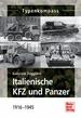 Italienische KFZ und Panzer - 1916 - 1945
