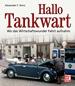 Hallo Tankwart - Wo das Wirtschaftswunder Fahrt aufnahm