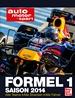 Formel 1 - Saison 2014 - Alle Teams . Alle Strecken . Alle Fahrer