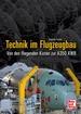 Technik im Flugzeugbau - Von den fliegenden Kisten zur A350 XWB