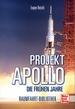 Projekt »Apollo« - Die frühen Jahre