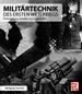 Militärtechnik des Ersten Weltkriegs - Entwicklung, Einsatz, Konsequenzen