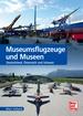 Museumsflugzeuge und Museen - Deutschland, Österreich und Schweiz