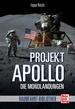Projekt »Apollo« - Die Mondlandungen