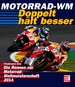 Motorrad - WM 2014 - Doppelt hält besser