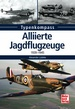 Alliierte Jagdflugzeuge - 1939-1945