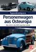 Personenwagen aus Osteuropa - Was nicht in die DDR importiert wurde