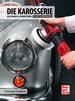 Die Karosserie - Oldtimer & Youngtimer / Pflege & Reparatur