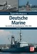 Deutsche Marine - Die Schiffe der Bundesmarine 1956-1990