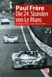 Die 24 Stunden von Le Mans - Die Geschichte des härtesten Langstreckenrennens der Welt