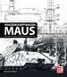 Panzerkampfwagen Maus - Der überschwere Panzer Porsche Typ 205