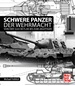 Schwere Panzer der Wehrmacht - Von der 12,8 cm Flak bis zum Jagdtiger