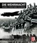 Die Wehrmacht - Aufbau - Strukturen - Feldzüge