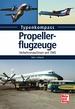 Propellerflugzeuge - Verkehrsmaschinen seit 1945