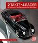 2 Takte . 4 Räder - Die Geschichte des Zweitaktmotors im Autobau