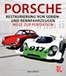 Porsche - Restaurierung von Serien-und Rennfahrzeugen - Wege zur Perfektion