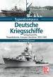 Deutsche Kriegsschiffe - Schlachtschiffe, Kreuzer, Zerstörer, Torpedoboote 1933-1945