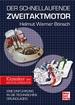 Der schnellaufende Zweitaktmotor - Eine Einführung in die technischen Grundlagen // Reprint der 1. Auflage 2014