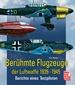 Berühmte Flugzeuge der Luftwaffe 1939-1945 - Berichte eines Testpiloten  //  Reprint der 1. Auflage 2011