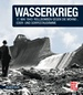 Wasserkrieg - 17.Mai 1943: Rollbomben gegen die Möhne-,Eder- und Sorpestaudämme  // Reprint der 1. Auflage 2015
