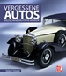 Vergessene Autos - Erloschene deutsche Marken