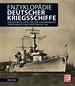 Enzyklopädie deutscher Kriegsschiffe - Großkampfschiffe, Kreuzer, Kanonenboote, Torpedoboote und Zerstörer bis 1945