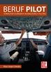 Beruf Pilot - Voraussetzungen -Ausbildung - Alltag
