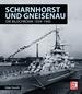 Scharnhorst und Gneisenau - Die Bildchronik 1939-1945