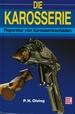 Die Karosserie - Reparatur von Karosserieschäden // Reprint der 5. Auflage 2003
