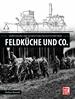 Feldküche und Co. - Ausrüstung und Verpflegung im deutschen Heer