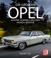 Die Großen Opel - Kapitän - Admiral - Diplomat - Monza - Senator