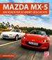 Mazda MX-5 - Ein Roadster schreibt Geschichte