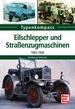 Eilschlepper und Straßenzugmaschinen - 1903-1956