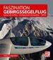 Faszination Gebirgssegelflug - Geschichten - Voraussetzungen - Tipps