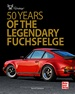 50 Years of the Legendary Fuchsfelge