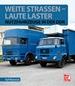 Weite Straßen, laute Laster - Nutzfahrzeuge in der DDR