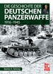 Die Geschichte der Deutschen Panzerwaffe - 1916-1945